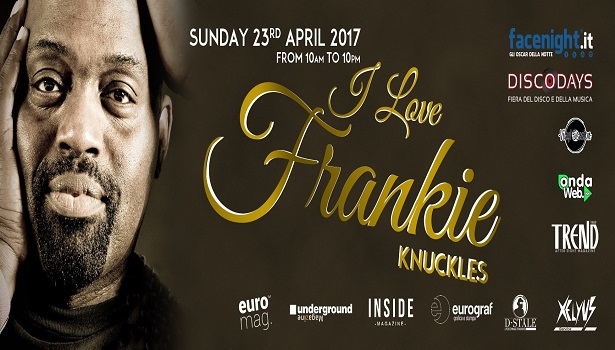 I LOVE FRANKIE KNUCKLES ANNUNCIA LA LINE UP